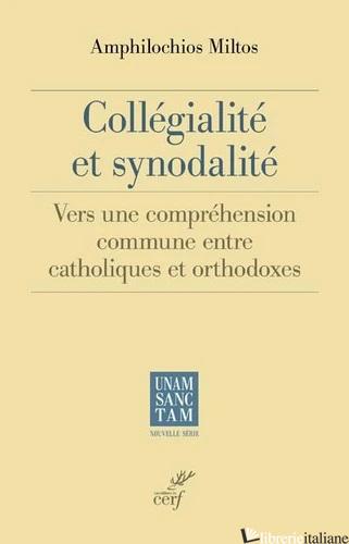 COLLEGIALITE ET SYNODALITE (catholiques et orthodoxes) - MILTOS AMPHILOCHIOS