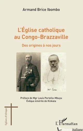 L'ÉGLISE CATHOLIQUE AU CONGO-BRAZZAVILLE - IBOMBO ARMAND BRICE