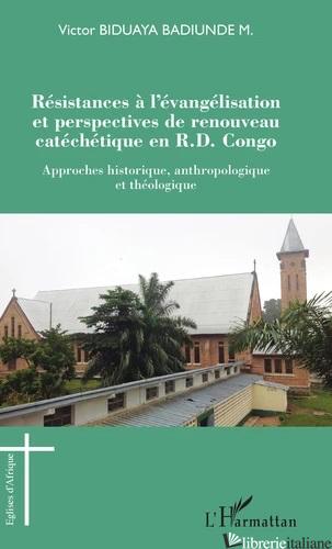 RÉSISTANCES À L'ÉVANGÉLISATION ET PERSPECTIVES DE RENOUVEAU CATÉCHÉTIQUE EN R.D. - BIDUAYA BADIUNDE M. VICTOR