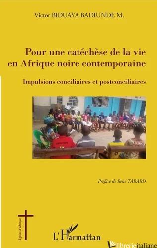 POUR UNE CATÉCHÈSE DE LA VIE EN AFRIQUE NOIRE CONTEMPORAINE - BIDUAYA BADIUNDE M. VICTOR