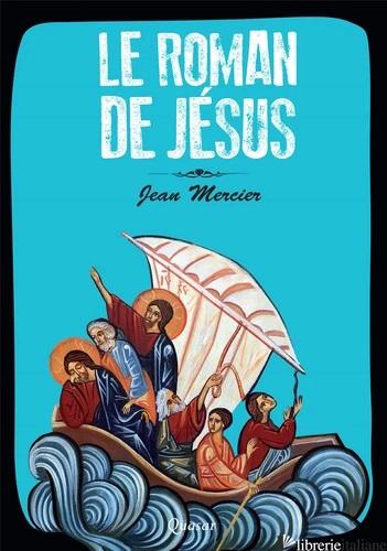 LE ROMAN DE JESUS - MERCIER JEAN