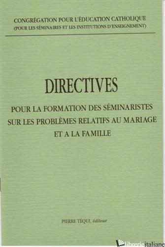 DIRECTIVES POUR LA FORMATION DES SEMINAR. - CONGREGATION POUR L'EDUCATION CATHOLIQUE; CONGREGAZIONE PER L'EDUCAZIONE CATOLIC