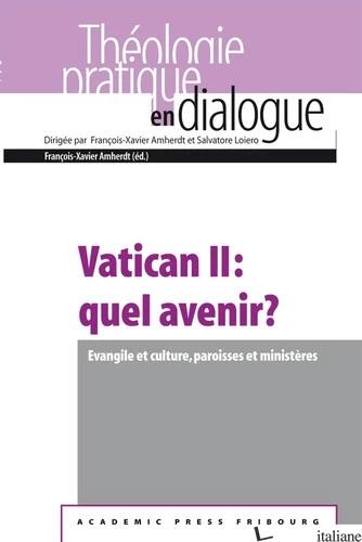 VATICAN II - QUEL AVENIR II ? - AMHERDT FRANCOIS-XAVIER