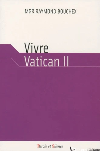 VIVRE VATICAN II - BOUCHEX RAYMOND