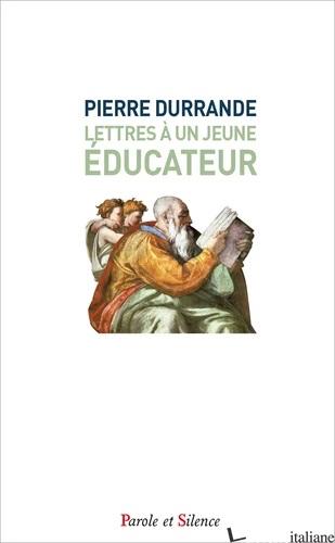 LETTRES A UN JEUNE EDUCATEUR - POCHE - DURRANDE PIERRE