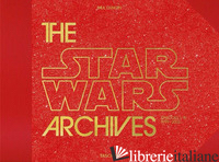STAR WARS ARCHIVES. EPISODES I-III 1999-2005 (THE) - DUNCAN P. (CUR.)