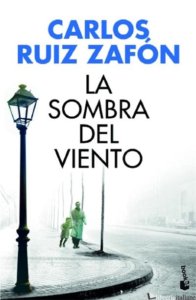 SOMBRA DEL VIENTO(LA) - CARLOS RUIZ ZAFON