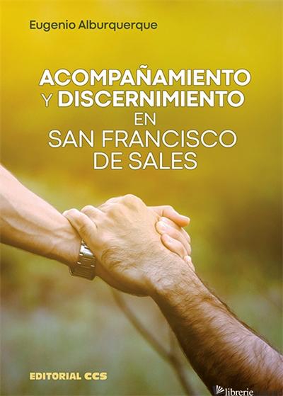 ACOMPANAMIENTO Y DISCERNIMIENTO EN SAN FRANCISCO DE SALES - ALBURQUERQUE EUGENIO