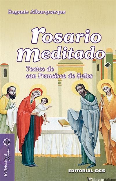 ROSARIO MEDITADO - TEXTOS DE SAN FRANCISCO DE SALES - ALBURQUERQUE EUGENIO
