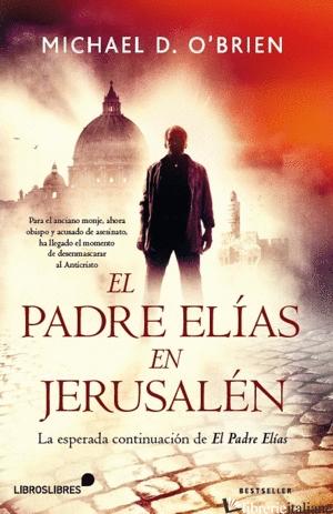 EL PADRE ELIAS EN JERUSALEN - O'BRIEN MICHAEL