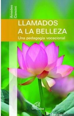 LLAMADOS A LA BELLEZA - UNA PEDAGOGIA VOCACIONAL - CENCINI AMEDEO