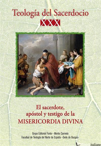 TEOLOGIA DEL SACERDOCIO XXX - EL SACERDOTE APOSTOL Y TESTIGO DE LA MISERICORDIA  - AA.VV.