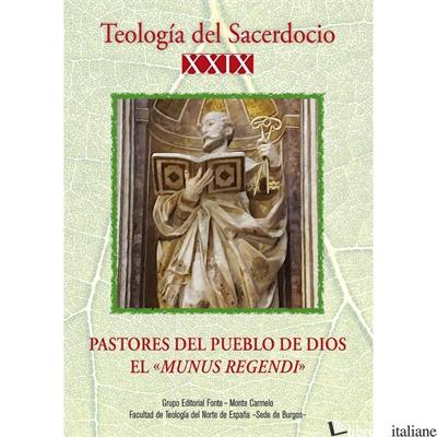 TEOLOGIA DEL SACERDOCIO XXIX - PASTORES DEL PUEBLO DE DIOS EL MUNUS REGENDI - AA.VV.