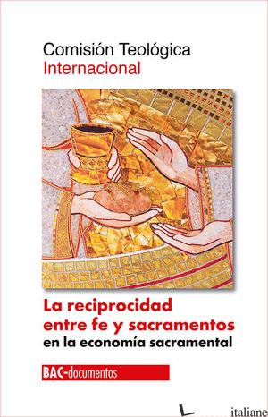 LA RECIPROCIDAD ENTRE FE Y SACRAMENTOS - COMISION TEOLOGICA INTERNACIONAL