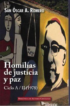 HOMILIAS DE JUSTICIA Y PAZ CICLO A/II (1978) - ROMERO OSCAR