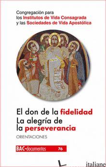 EL DON DE LA FIDELIDAD LA ALEGRIA DE LA PERSEVERANCIA - CIVCSVA