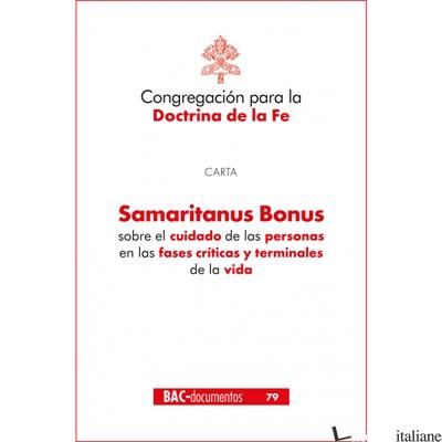 SAMARITANUS BONUS - SOBRE EL CUIDADO DE LAS PERSONAS EN LAS FASES CRITICAS Y - CONGREGACION PARA LA DOCTRINA DE LA FE