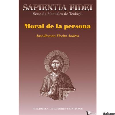 MORAL DE LA PERSONA - FLECHA ANDRES JOSE'-ROMAN