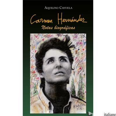 CARMEN HERNANDEZ - NOTAS BIOGRAFICAS - CAYUELA ACQUILINO