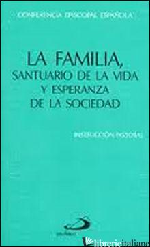 FAMILIA SANTUARIO DE LA VIDA - CONFERENCIA EPISCOPAL ESPANOLA