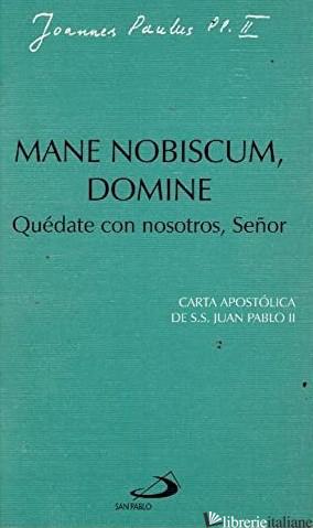 MANE NOBISCUM DOMINE - JUAN PABLO II; GIOVANNI PAOLO II
