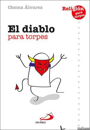 EL DIABLO PARA TORPES - ALVAREZ CHEMA