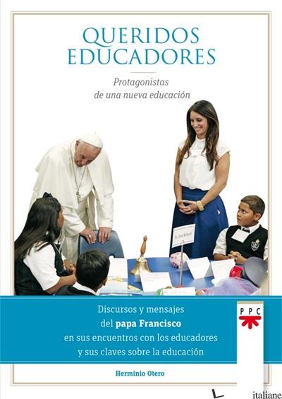 QUERIDOS EDUCADORES - FRANCISCO; FRANCESCO