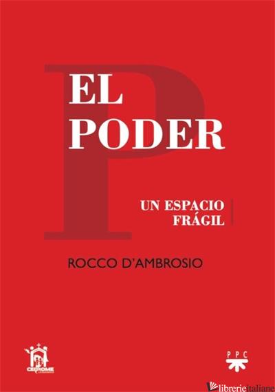 EL PODER UN ESPACIO FRAGIL - D'AMBROSIO ROCCO