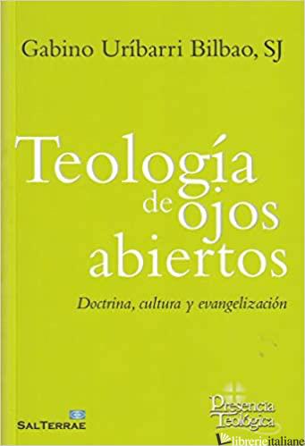 TEOLOGIA DE OJOS ABIERTOS - URIBARRI BILBAO GABINO