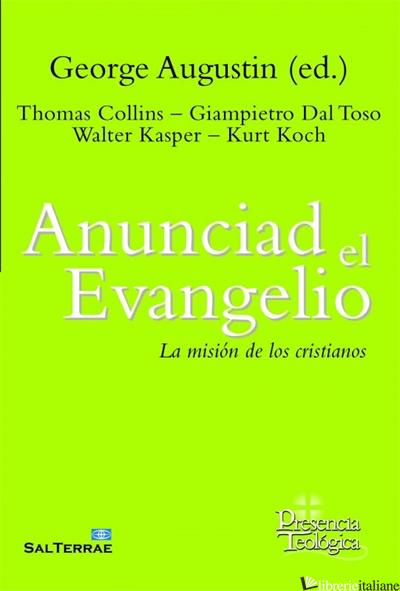 ANUNCIAD EL EVANGELIO - LA MISION DE LOS CRISTIANOS - AUGUSTIN GEORGE, COLLINS T., KASPER W., DAL TOSO G., KOCH KURT