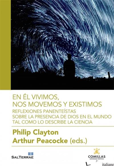 EN EL VIVMOS NOS MOVEMOS EXISTIMOS-REFLEXIONES PANENTEISTAS SOBRE LA PRESENCIA - PEACOCKE ARTHUR, CLAYTON PHILIP