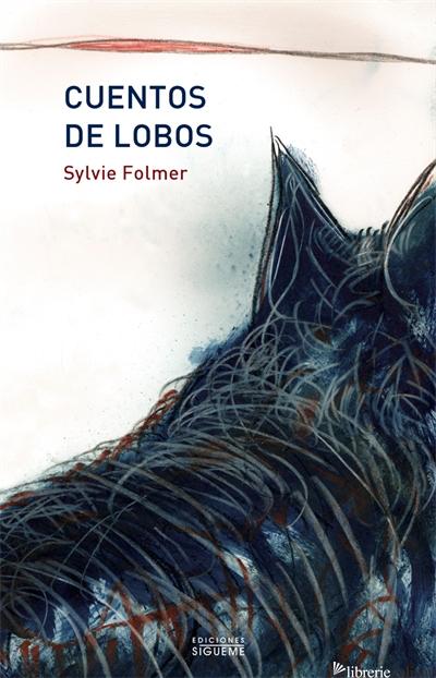 CUENTOS DE LOBOS - FOLMER SYLVIE