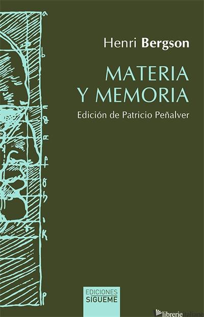 MATERIA Y MEMORIA - ENSAYO SOBRE LA RELACION DEL CUERPO CON EL ESPIRITU - BERGSON HENRI