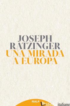 UNA MIRADA A EUROPA - RATZINGER JOSEPH