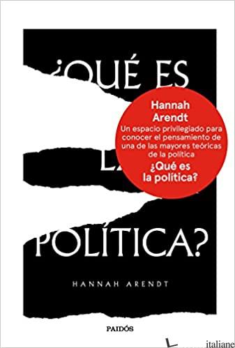 QUE ES LA POLITICA - ARENDT HANNAH