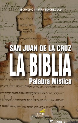 SAN JUAN DE LA CRUZ - LA BIBLIA PALABRA MISTICA - CASTRO SANCHEZ SECUNDINO