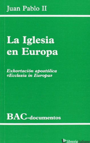 IGLESIA EN EUROPA - JUAN PABLO II; GIOVANNI PAOLO II