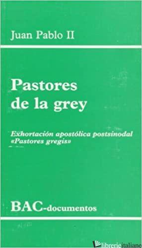 PASTORES DE LA GREY - JUAN PABLO II
