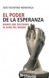 EL PODER DE LA ESPERANZA - TOLENTINO DE MENDONCA JOSE