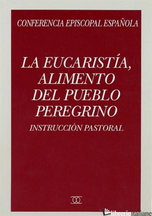 EUCARISTIA ALIMENTO DEL PUEBLO PEREGRINO - CONFERENCIA EPISCOPAL ESPANOLA