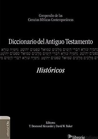 DICCIONARIO DEL ANTIGUO TESTAMENTO HISTORICOS - ARNOLD BILL T.
