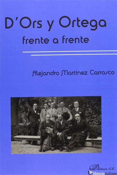 D'ORS Y ORTEGA FRENTE A FRENTE - MARTINEZ CARRASCO ALEJANDRO