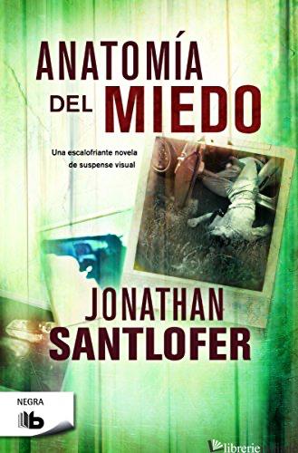 ANATOMIA DEL MIEDO - SANTLOFER JONATHAN