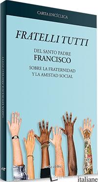 FRATELLI TUTTI - FRANCISCO; FRANCESCO
