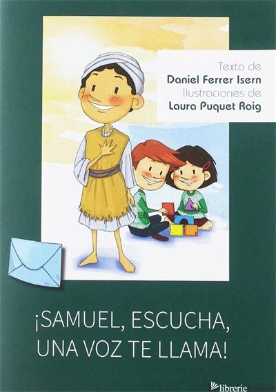 SAMUEL ESCUCHA UNA VOZ TE LLAMA - FERRER ISERN DANIEL