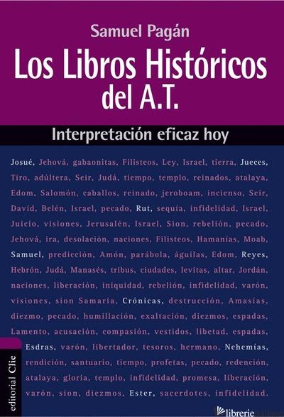 LIBROS HISTORICOS DEL ANTIGUO TESTAMENTO - INTERPRETACION EFICAZ HOY - PAGAN SAMUEL