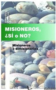 MISIONEROS SI O NO - CENCINI AMEDEO