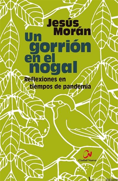 UN GORRION EN EL NOGAL - REFLEXIONES EN TIEMPOS DE PANDEMIA - MORAN JESUS