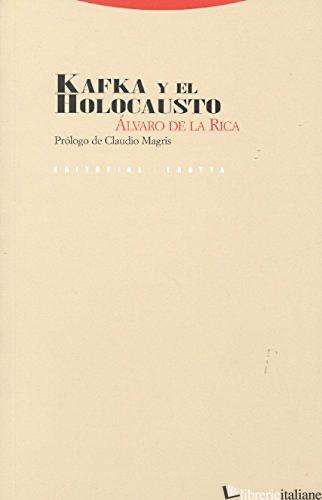 KAFKA Y EL HOLOCAUSTO - DE LA RICA ALVARO