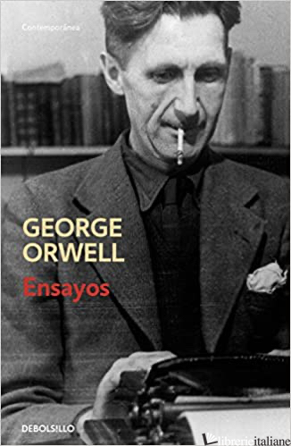 ENSAYOS - ORWELL GEORGE